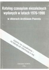 Katalog czasopism niezależnych wydanych w latach 1976-1990