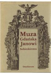Muza gdańska Janowi Sobieskiemu 1673 - 1696