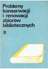 Problemy konserwacji i renowacji zbiorów bibliotecznych