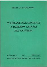 Wybrane zagadnienia z dziejów książki XIX - XX wieku
