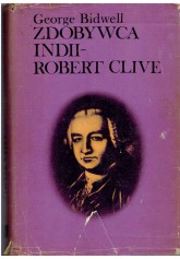 Zdobywca Indii - Robert Clive