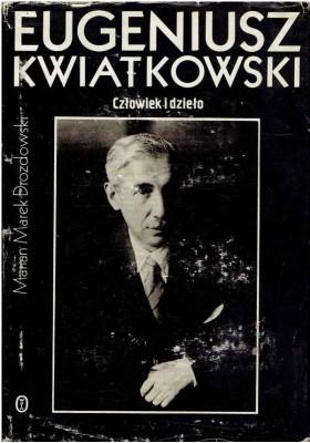 Eugeniusz Kwiatkowski. Człowiek i dzieło