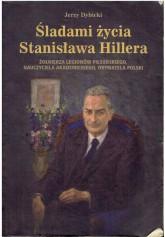 Śladami zycia Stanisława Hillera