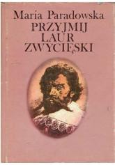 Krzysztof Arciszewski. Przyjmij laur zwycięski