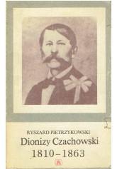 Dionizy Czachowski 1810 - 1863