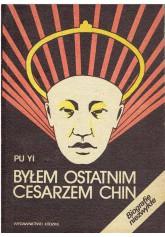 Byłem ostatnim cesarzem Chin. T. 1-2