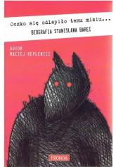 Oczko się odlepiło temu misiu... Biografia Stanisława Barei.