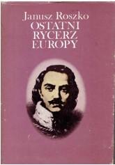 Kazimierz Pułaski. Ostatni rycerz Europy
