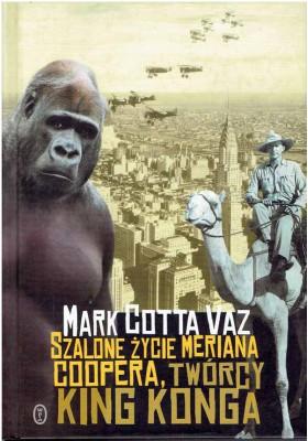 Szalone życie Meriana Coopera, twórcy King Konga