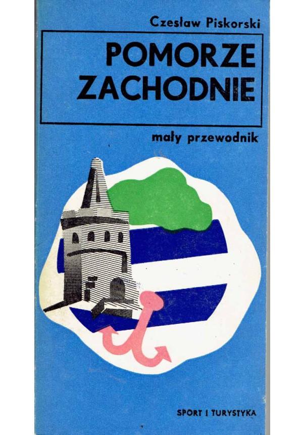 Znalezione obrazy dla zapytania Czesław Piskorski Pomorze Zachodnie - Mały przewodnik