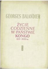 Życie codzienne w państwie Kongo XVI - XVIII w.