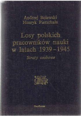 Losy polskich pracowników nauki w latach 1939 - 1945. Straty osobowe