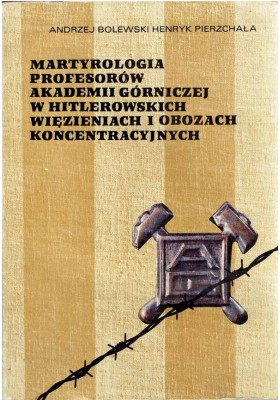 Martyrologia profesorów Akademii Górniczej w hitlerowskich więzieniach i obozach koncentracyjnych
