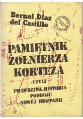 Pamiętnik żołnierza Korteza, czyli prawdziwa historia podboju Nowej Hiszpanii