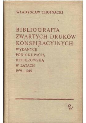 Bibliografia zwartych druków konspiracyjnych wydanych pod okupacją hitlerowską 1939-1945