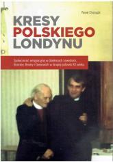 Kresy polskiego Londynu