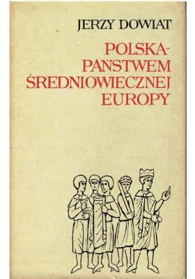 Polska - państwem średniowiecznej Europy