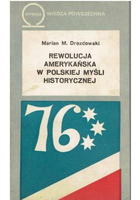 Rewolucja amerykańska w polskiej myśli historycznej