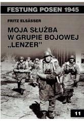 """Festung Posen 1945. Moja służba w grupie bojowej """"Lenzer"""""""