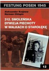 Festung Posen 1945. 312 Smoleńska Dywizja Piechoty w walkach o Starołękę