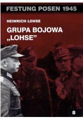 """Festung Posen 1945. Grupa Bojowa """"Lohse"""""""