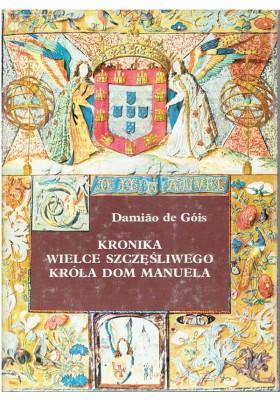 Kronika wielce szczęśliwego króla Dom Manuela (1495 - 1521)