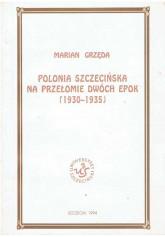Polonia szczecińska na przełomie dwóch epok (1930 - 1935)