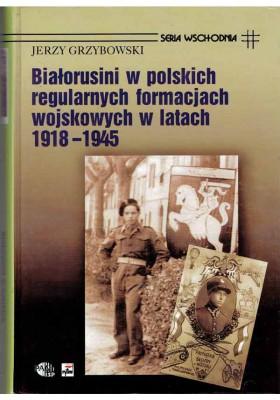 Białorusini w polskich regularnych formacjach wojskowych w latach 1918-1945