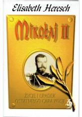 Mikołaj II. Życie i upadek ostatniego cara Rosji