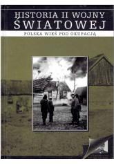 Historia II wojny światowej 10: Polska wieś pod okupacją