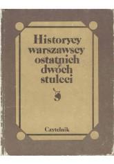 Historycy warszawscy postatnich dwóch stuleci