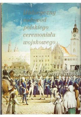 Historyczny rodowód polskiego ceremoniału wojskowego