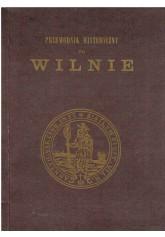 Przewodnik historyczny po Wilnie