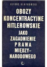 Obozy koncentracyjne hitlerowskie jako zagadnienie prawa międzynarodowego