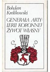 Generała artylerii koronnej żywot własny