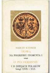 Mowa na pogrzebie Zygmunta I oraz O pochodzeniu i o dziejach Polaków księgi XXIX i XXX