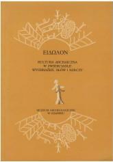 Eidolon. Kultura archaiczna w zwierciadle wyobrażeń, słów i rzeczy