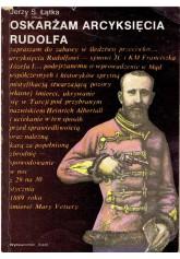 Oskarżam arcyksięcia Rudolfa