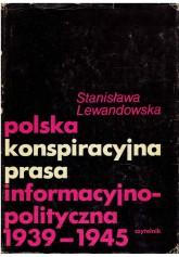 Polska konspiracyjna prasa informacyjno-polityczna 1939-1945