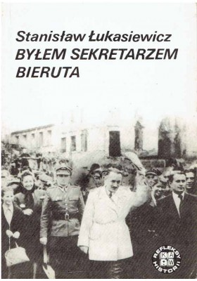 Byłem sekretarzem Bieruta
