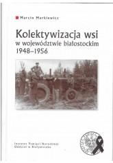 Kolektywizacja wsi w województwie białostockim 1948 - 1956