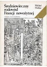 Średniowieczny rodowód Francji nowożytnej