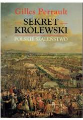 Sekret królewski. Polskie szaleństwo