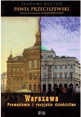 Warszawa. Prawosławie i rosyjskie dziedzictwo