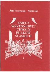 Księga wrześniowej chwały pułków śląskich I
