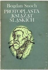 Protoplasta książąt śląskich