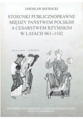 Stosunki publicznoprawne między państwem polskim a Cesarstwem Rzymskim w latach 963 - 1102
