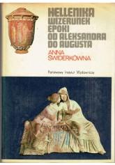 Hellenika. Wizerunek epoki od Aleksandra do Augusta