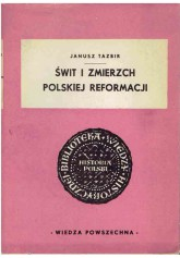 Świt i zmierzch polskiej reformacji