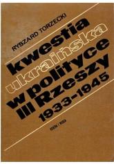Kwestia ukraińska w polityce III Rzeszy 1933 - 1945